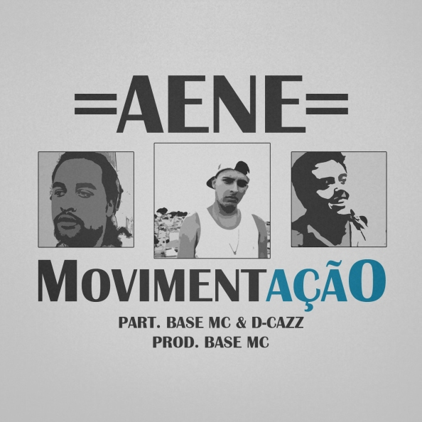 Aene - MovimentAção part. Base Mc & D-Cazz (prod. BASE Mc) [capa]