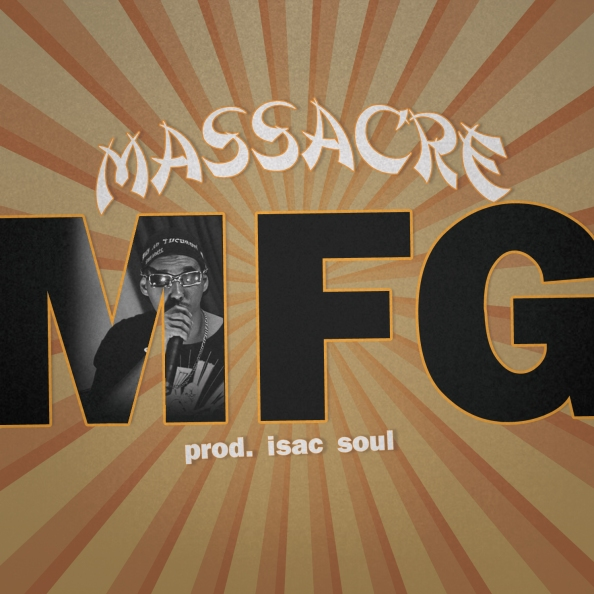 Massacre MFG - Massacre MFG (prod. Isac Soul) [capa]
